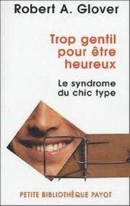 Trop_gentil_pour_etre_heureux_Le_syndrome_du_chic_type