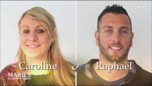 Raphael-Caroline-maries-au-premier-regard-compatibilite