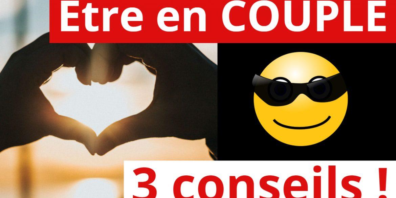 comment-etre-en-couple-3-conseils