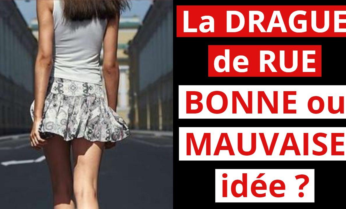 drague-de-rue-stop-aux-idees-recues