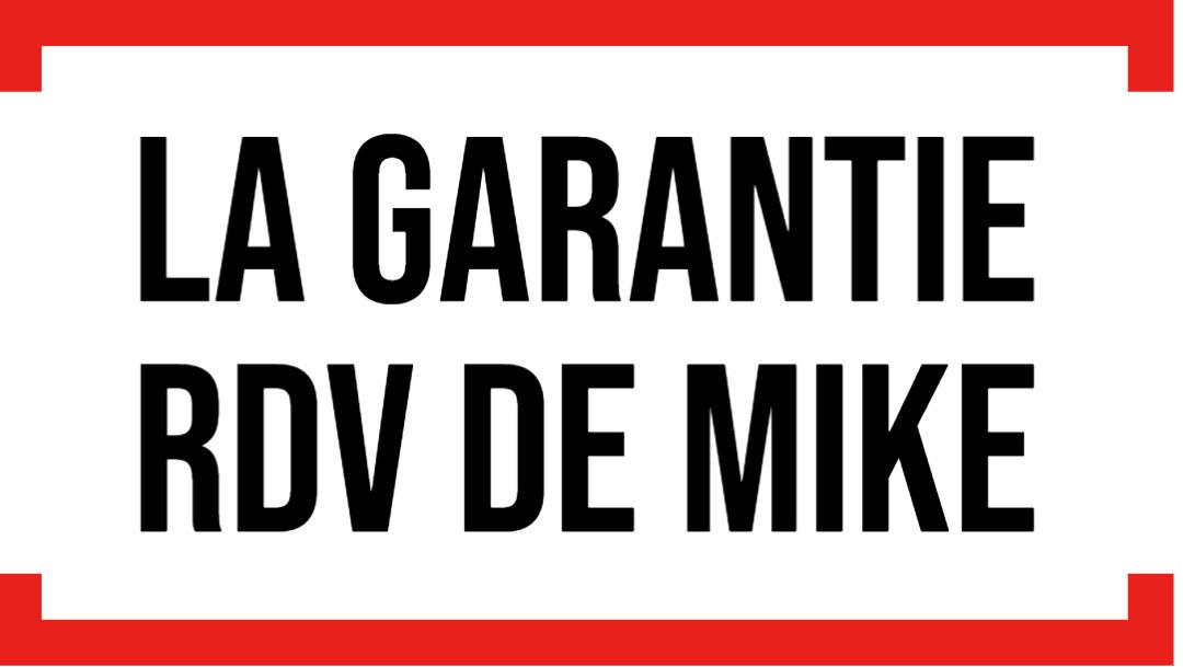 Garantie RDV Mike