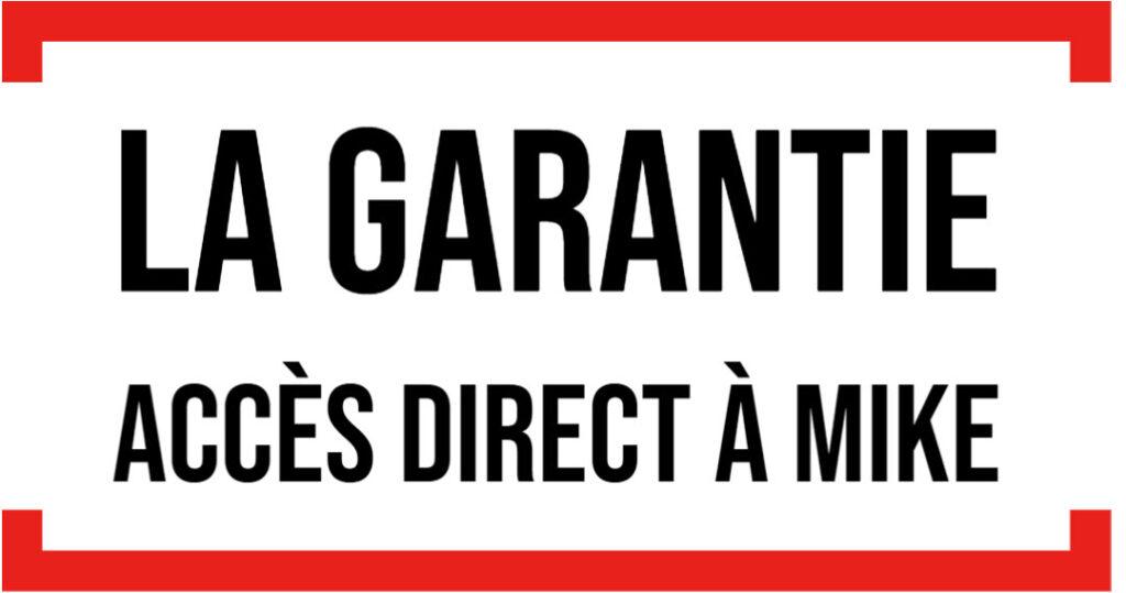 Garantie accès direct Mike