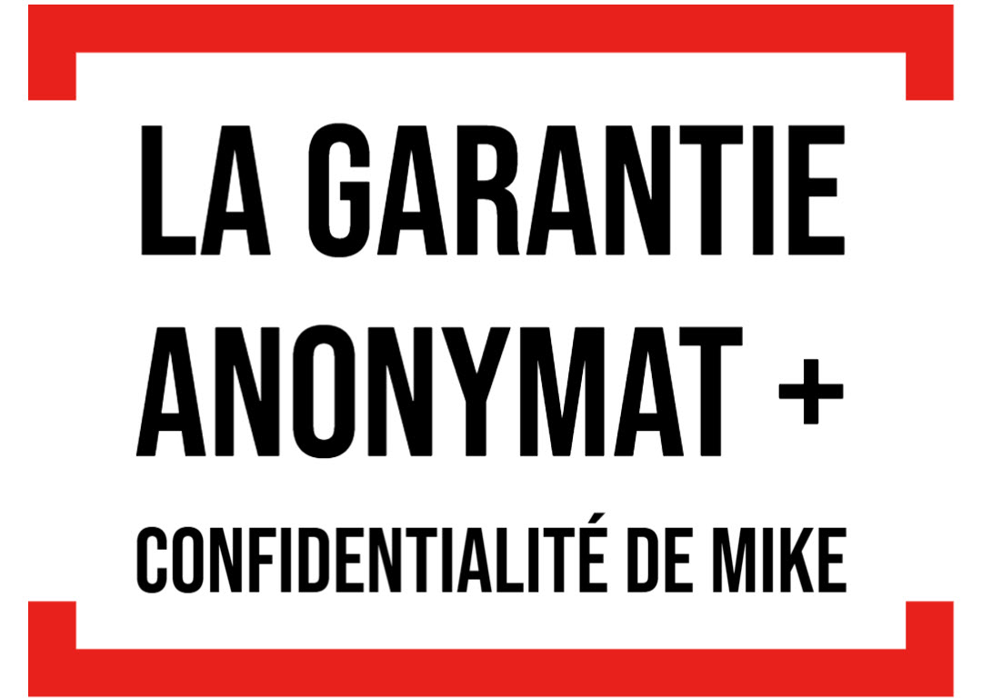 Garantie anonymat Mike